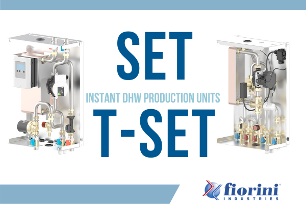 Fiorini's SET and T-SET: Instant DHW production units